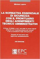 La normativa essenziale di sicurezza con il prontuario degli adempimenti tecnico amministrativi (22a edizione)