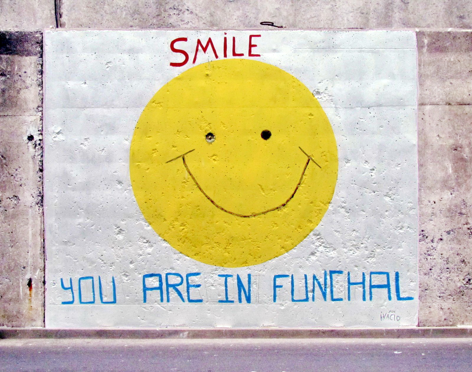 smile you are in Funchal
