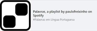 Palavras - Playlist de Paulo Freixinho no Spotify - Só em português
