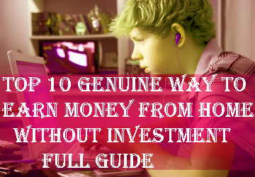 Top 10 genuine way to earn money from home without investment full guide