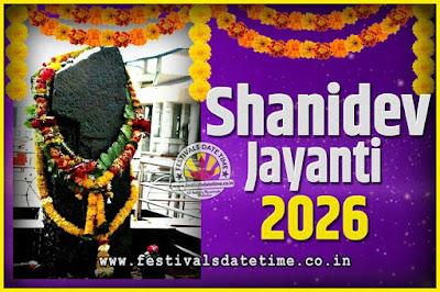 2026 Shani Jayanti Pooja Date and Time, 2026 Shani Jayanti Calendar