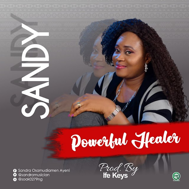 "New Single: ""Powerful Healer - Sandy "" 