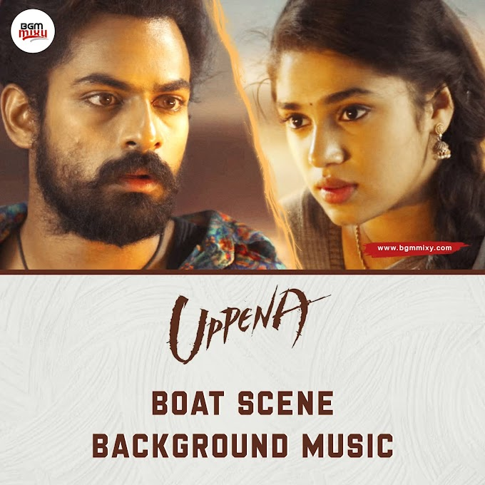 Uppena Boat Scene Love BGM Download HD - Uppena Love BGMs HD