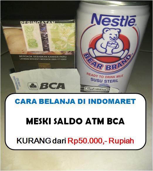 Belanja Di Indomaret Meski Saldo Atm Bca Kurang Dari Rp50 000 Rupiah Triharyono Com