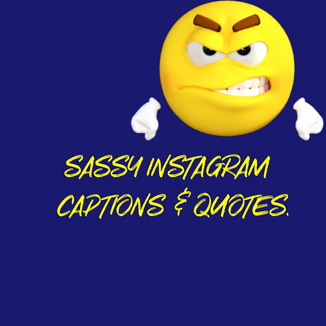 Sassy Instagram Captions & Quotes 2019