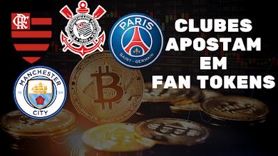 Flamengo, Corinthians, PSG, Manchester City e muitos outros clubes já apostam em Fan Tokens