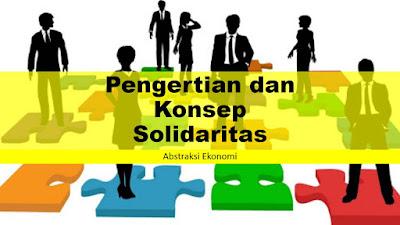 Pengertian dan Konsep Solidaritas