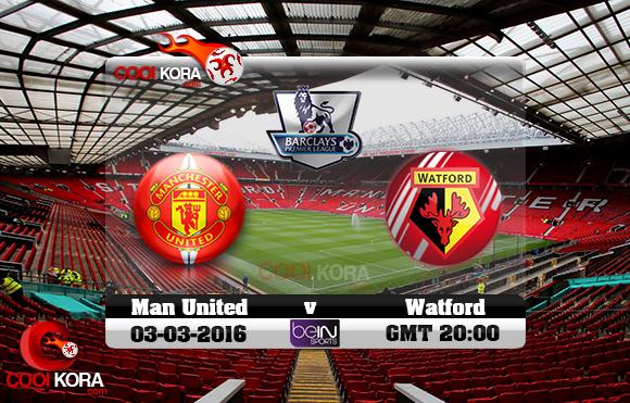 مشاهدة مباراة مانشستر يونايتد وواتفورد اليوم 2-3-2016 في الدوري الإنجليزي