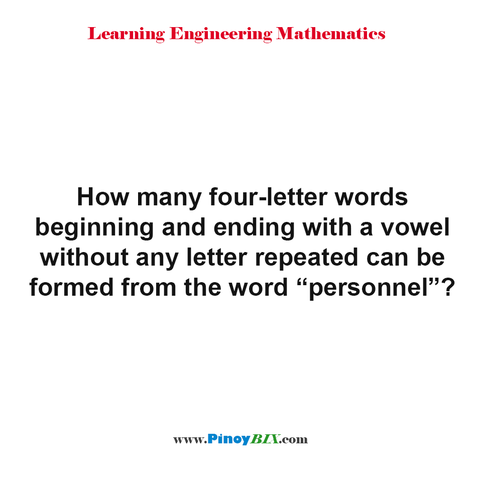 How many four-letter words beginning and ending with a vowel without any letter repeated can be formed?