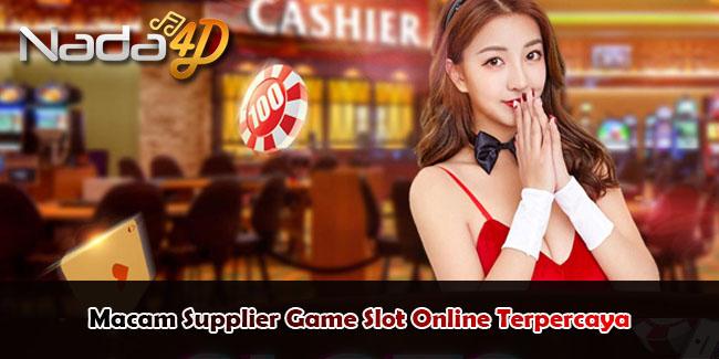 Macam Supplier Game Slot Online Terpercaya