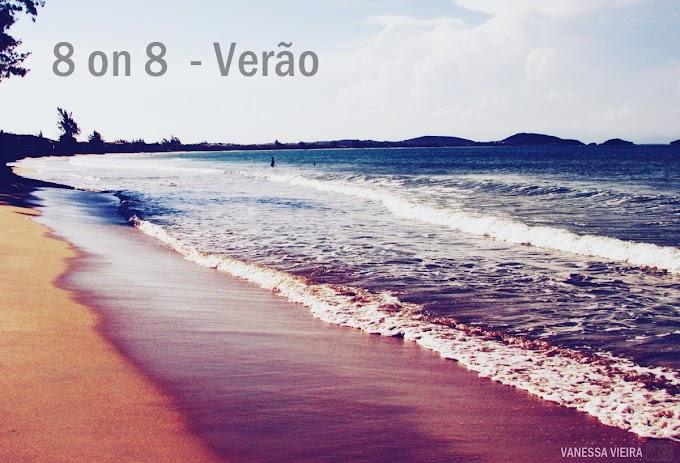 8 on 8 - Verão