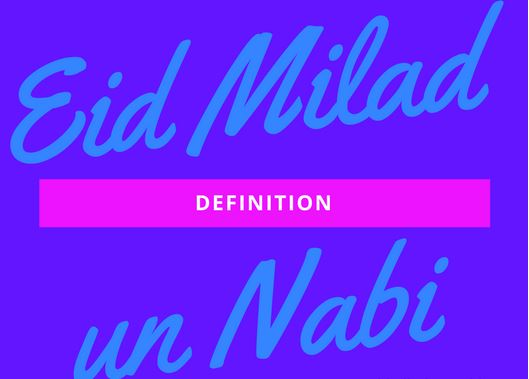 Definition In Islam - What Is Milad un Nabi ?