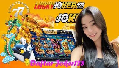 Daftar Joker128 SItus Slot Joker Gaming Terbaik Beri Keuntungan Besar