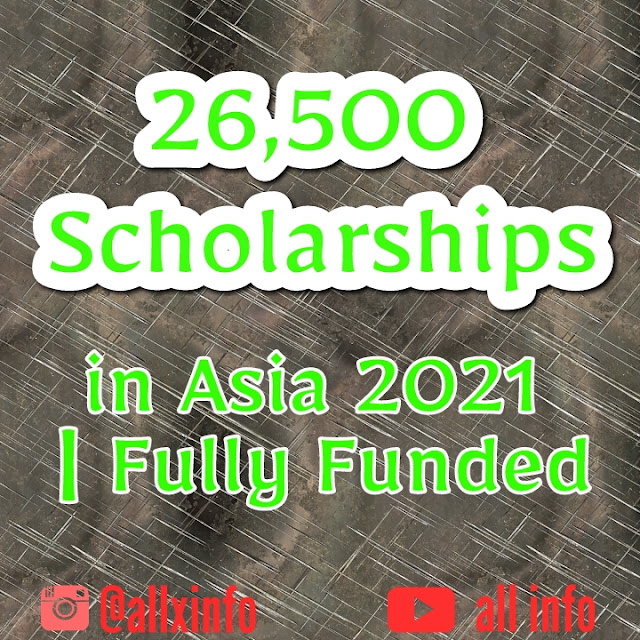 26,500 Scholarships in Asia 2021 | Fully Funded