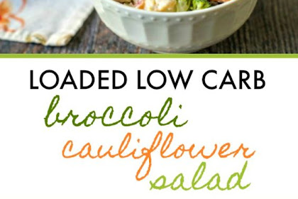 Low Carb Loaded Broccoli Cauliflower Salad