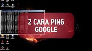 Bagi anda yang belum tahu bagaimana cara ping google Cara Ping Google di CMD dan Android 2020