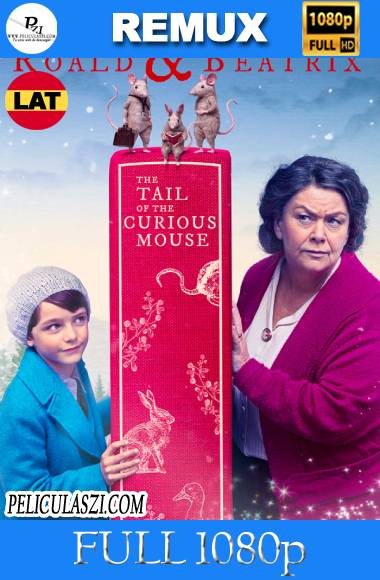 Roald & Beatrix- The Tail of the Curious Mouse (2020) Full HD REMUX & BRRip1080p Dual-Latino
