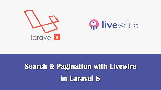 Laravel 8 Search with Pagination using Livewire