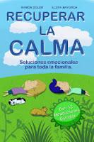 Recuperar la calma: Soluciones emocionales para toda la familia