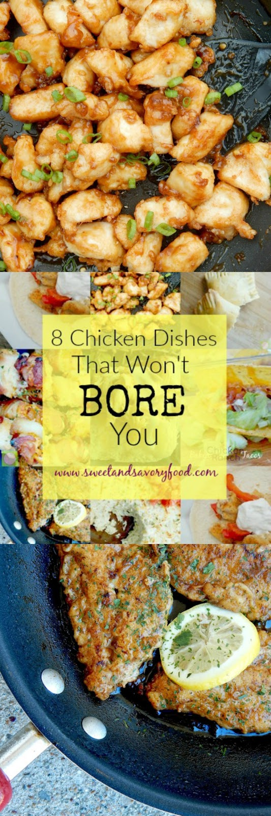 8 chicken dishes that won't bore you (sweetandsavoryfood.com)