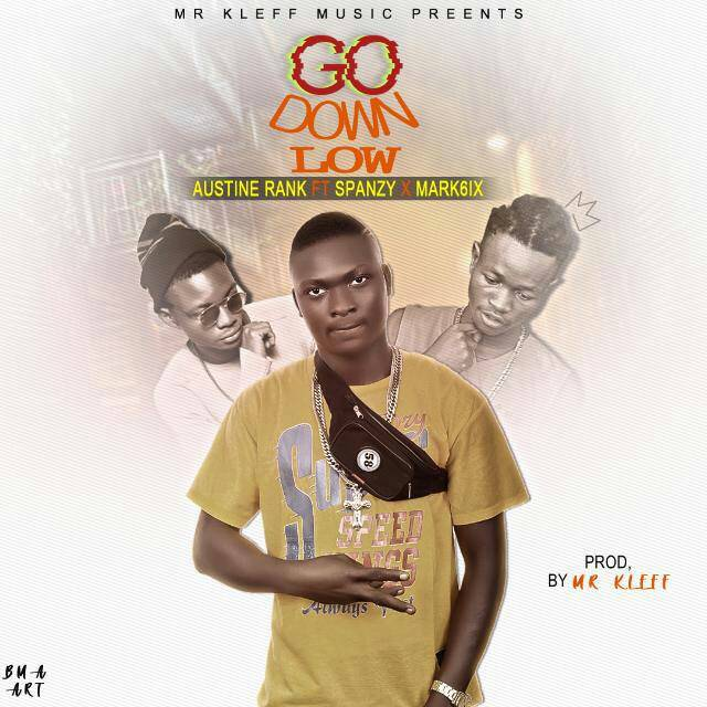 Music: Austine Rank - Go Low ft. Spanky X Mark6ix