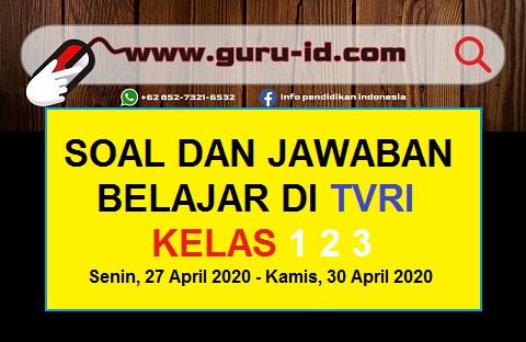 gambar soal dan jawaban TVRI kelas 1 2 3 27 April-30 April 2020