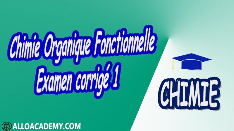 Chimie Organique Fonctionnelle - Examen corrigé 1 pdf