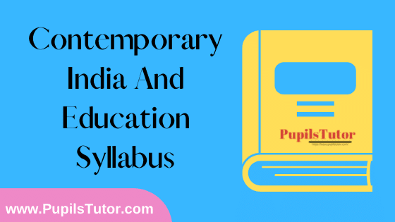 Contemporary India And Education Syllabus, Course Content, Unit Wise Topics And Suggested Books For B.Ed 1st And 2nd Year And All The 4 Semesters In English Free Download PDF