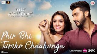 Phir Bhi Tumko Chaahunga HD Video Song watch Online from movie Half Girlfriend