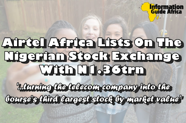 Airtel Africa Lists On The Nigerian Stock Exchange With ₦1.36trn
