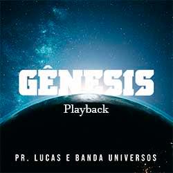 Baixar Música Gospel Gênesis (Playback) - Pastor Lucas e Banda Universos Mp3