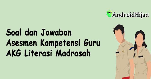 Soal AKG Literasi Madrasah, Asesmen Kompetensi Guru AKG Literasi Madrasah