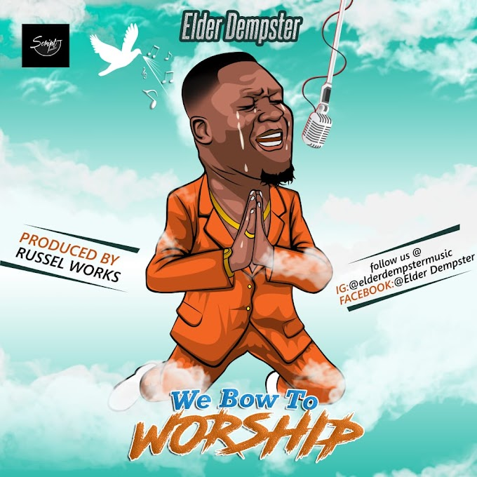 "Elder Dempster — ""We Bow To Worship"" 