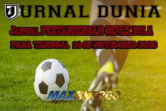Jadwal Pertandingan Sepakbola Hari Ini, Sabtu Tgl 14 - 15 November 2020