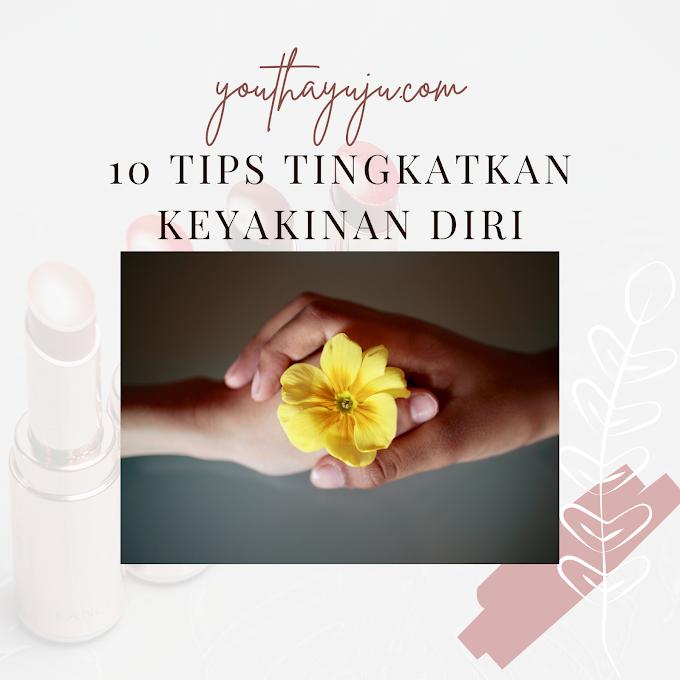 10 TIPS TINGKATKAN KEYAKINAN DIRI