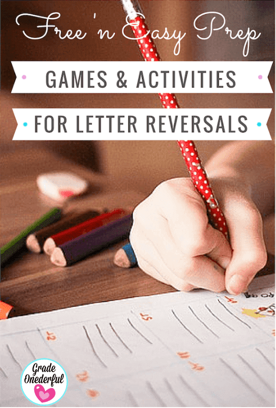 Easy tips and games to correct letter reversals. K to Grade 3.