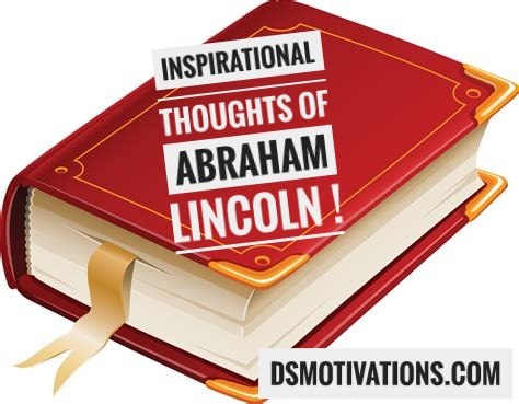 Inspirational thoughts of Abraham Lincoln !
