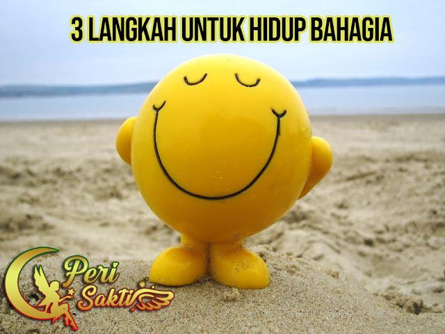 3 Langkah Untuk Hidup Bahagia