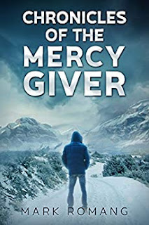 Chronicles of the Mercy Giver - Christian Fantasy Fiction book by Mark Romang