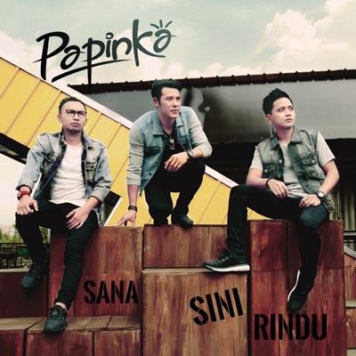 Lirik Lagu Sana sini rindu by Papinka