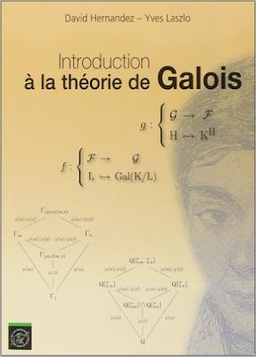 Télécharger Livre Gratuit Introduction à la théorie de Galois - Yves Laszlo, Édition de l'École Polytechnique pdf