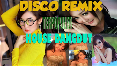 Download House Musik Dangdut Remix Terbaru 2019