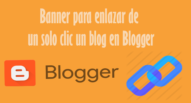 Banner para enlazar de un solo clic un blog en Blogger