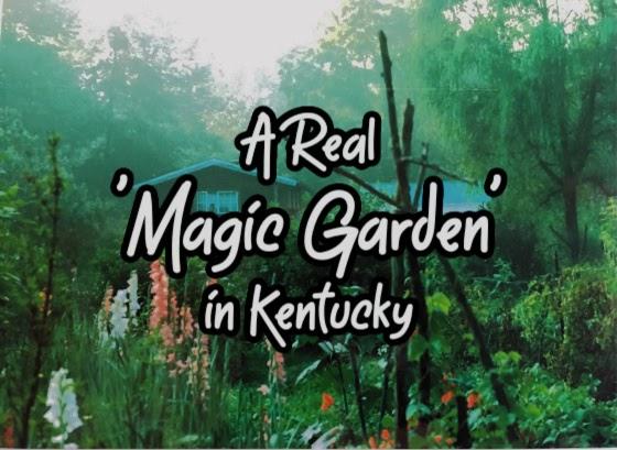 A Real 'Magic Garden' in Kentucky