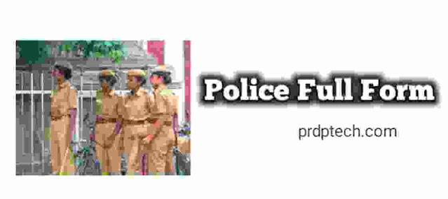 Police Full Form. Police Ka Full Form.
