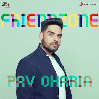 Pav Dharia's Latest Song Friendzone Lyrics