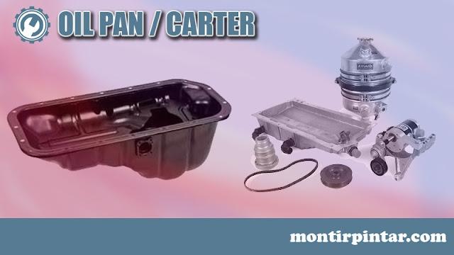 komponen sistem pelumas mobil : carter