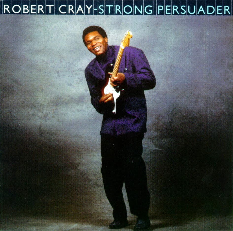 straight to hell the robert cray band strong persuader 1986. Black Bedroom Furniture Sets. Home Design Ideas