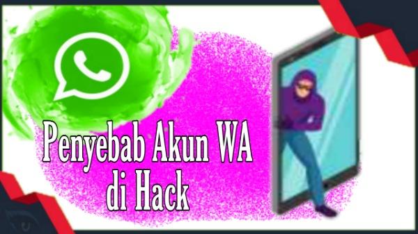 Penyebab Nomor Whatsapp Di Hack Beserta Solusinya
