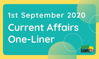Current Affairs One-Liner: 1st September 2020